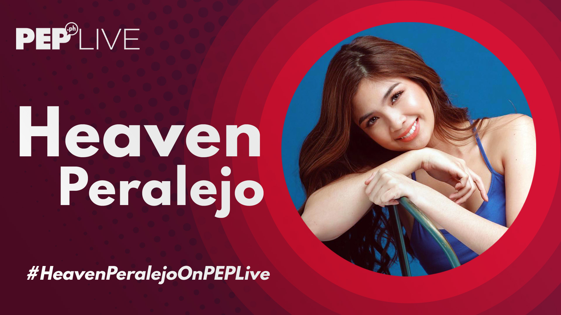 Heaven Peralejo as featured artist of PEP Live, May 7, 2020