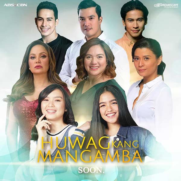 (L-R top row) Paolo Gumabao, Diether Ocampo, Enchong Dee, (middle row) Eula Valdes, Sylvia Sanchez, Mylene Dizon, (bottom row) Francine Diaz, and Andrea Brillantes in Huwag Kang Mangamba.