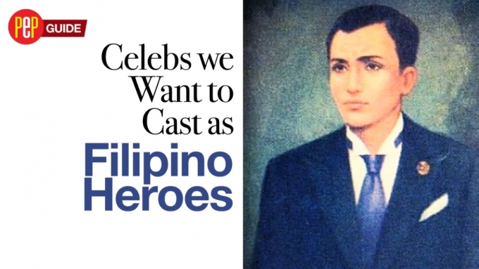 Celebs we want to cast as Filipino Heroes